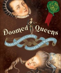 $25-and-under gift No. 14: Doomed Queens