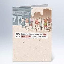 Lost your job? We got you a greeting card!