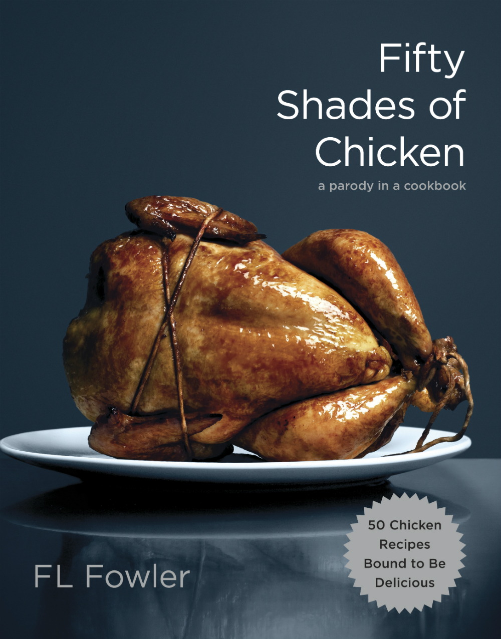 Fifty Shades of Chicken, a fowl play cookbook giveaway