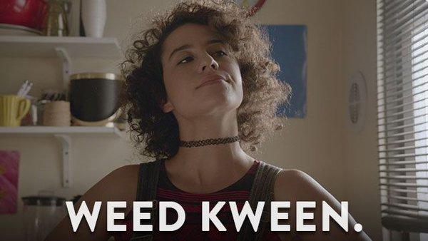 Weed Kweeeeen. Via Broad City Twitter.