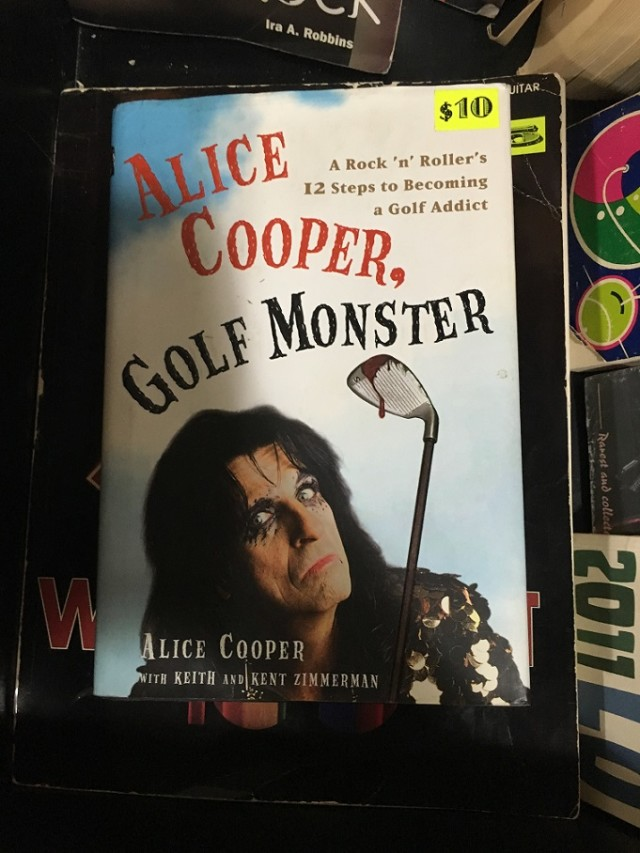 Apparently when he's not in embarrassing Dad Rock outfit Hollywood Vampires (with Johnny Depp and Joe Perry), Alice Cooper is a golfer. Also apparently, he wrote a book about it. I found it at Village Music World.