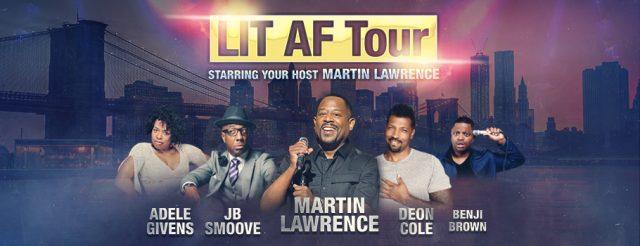Lit AF Tour: Martin Lawrence, Adele Givens, JB Smoove, Deon Cole & Benji Brown
