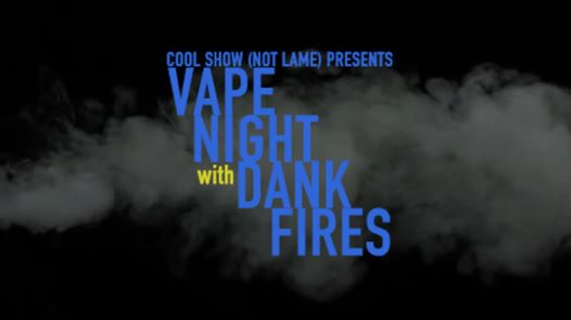 Looking for laughs this 4/20? Check out Cool Show (Not Lame)'s Vape Night