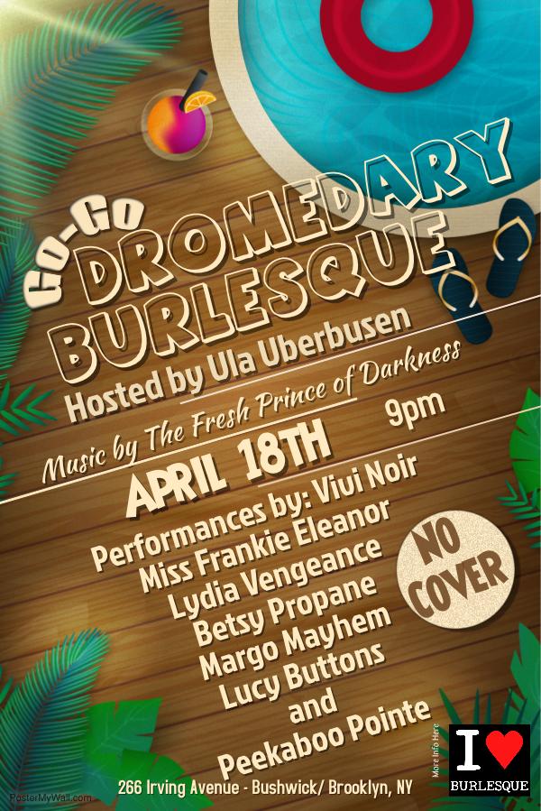 I LOVE BURLESQUE presents Dromedary Burleque