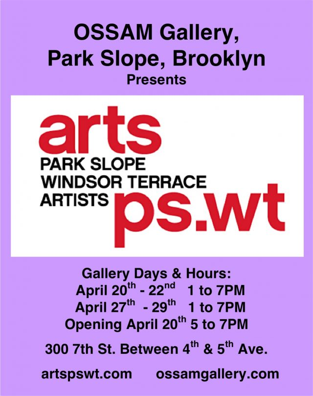 Park Slope Art Exhibit & Sale: 4/20-22 and 4/27-29 (1 – 7 PM each day)