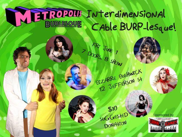 Interdimensional Cable BURP-lesque 2! A Tribute to Rick & Morty