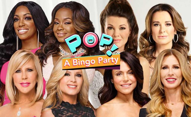 Pop! A Bingo Party: Real Housewives Edition