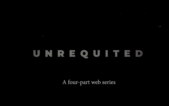 Unrequited Web Series Screening
