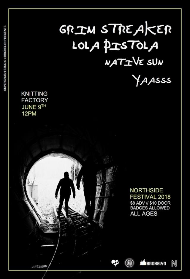 Rock out at Brokelyn's lit AF Northside showcase with Grim Streaker, Native Sun, Lola Pistola, YAASSS