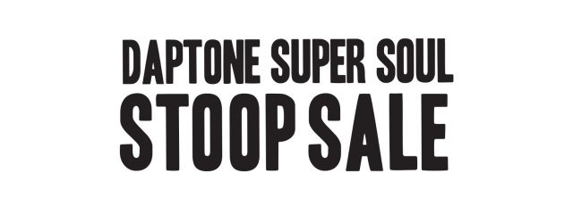 Don't miss Super Soul Stoop Sale at Daptone Records (6/22)