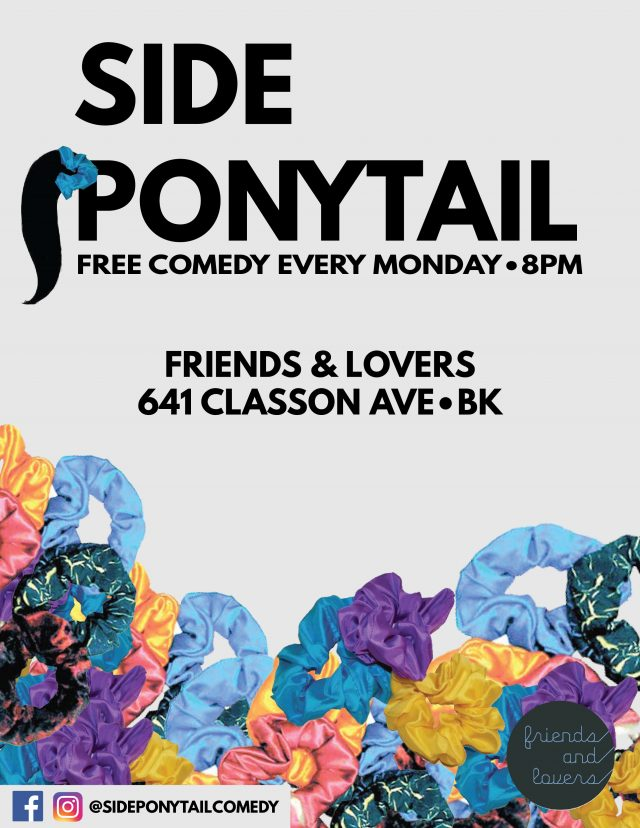 Side Ponytail – FREE Comedy Show (feat. Comedy Central's Erik Bergstrom)