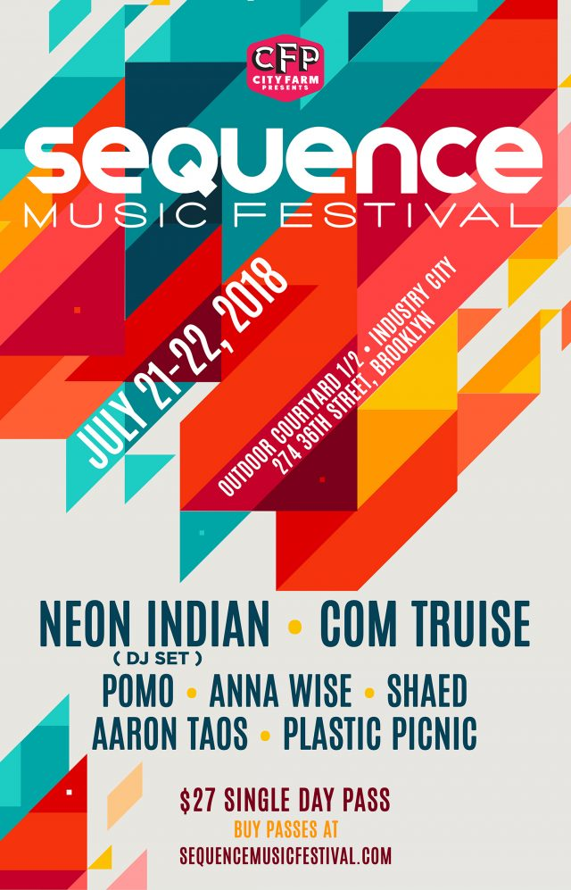SEQUENCE MUSIC FESTIVAL: Neon Indian (Dj Set) • Com Truise • Pomo • SHAED • Plastic Picnic • Anna Wise • Aaron Taos