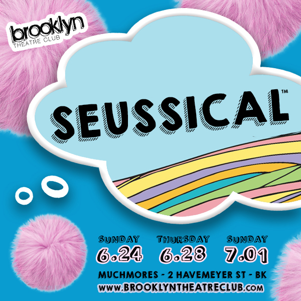 SEUSSICAL, presented by BROOKLYN THEATRE CLUB!