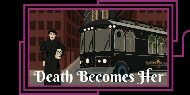 Madame Morbid Presents: Death Becomes Her