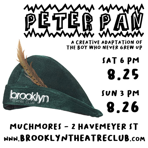 PETER PAN, presented by brooklyn theatre club!