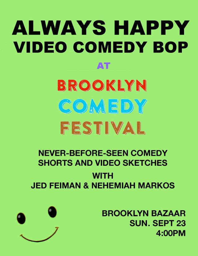 Never Sad presents: Always Happy Video Comedy Bop – Brooklyn Comedy Festival Edition