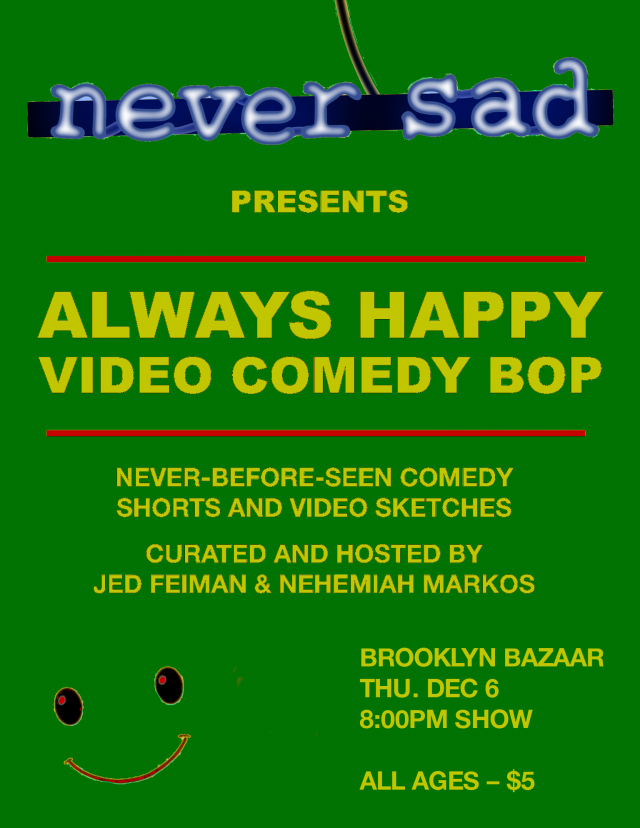 Never Sad presents: Always Happy Video Comedy Bop – Holiday Edition