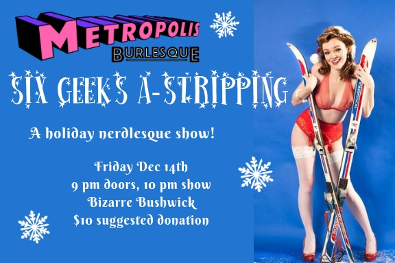 Six Geeks A-Stripping: a holiday nerdlesque show!