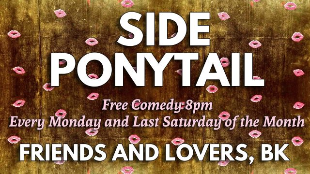 Side Ponytail Comedy Show! (feat. Judah Friedlander!)
