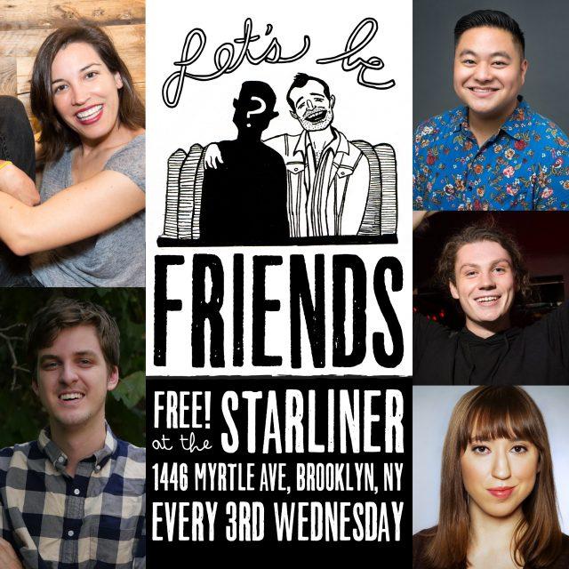 Free Comedy Show! Let's Be Friends in Bushwick!