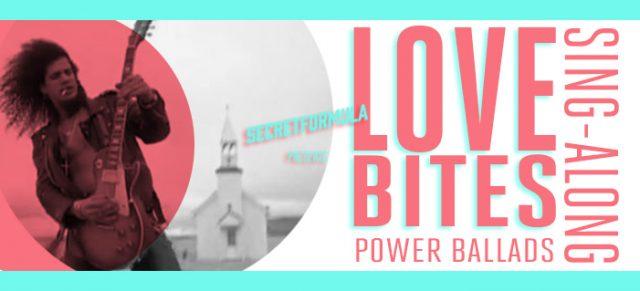Love Bites Power Ballads Sing-Along