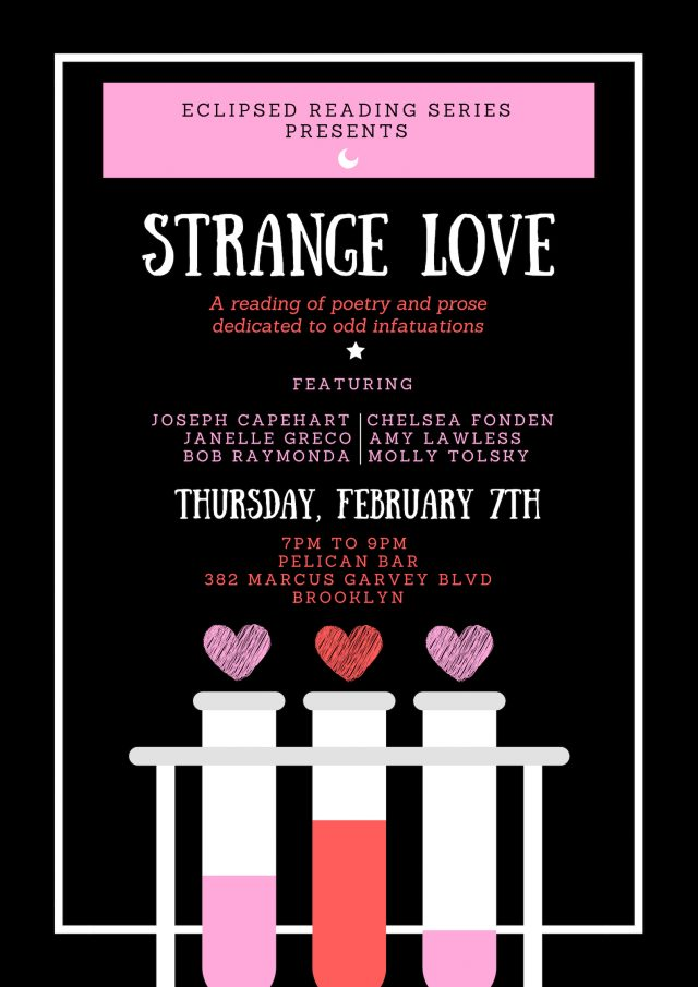 Eclipsed Reading Series Presents: Strange Love Reading