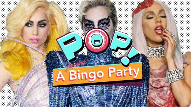 Pop! A Bingo Party: Lady Gaga Edition