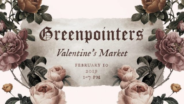 Totally swoon-worthy: the Greenpointers Vintage Rose Valentine's Market is jam-packed with FREE activities and libations (2/10)