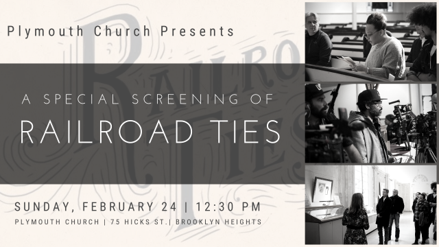 "Plymouth Church Presents: A Special Screening of ""Railroad Ties"""