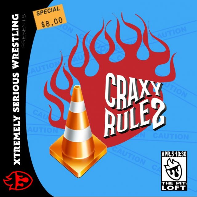 Xtremely Serious Wrestling Presents: CRAXY RULE2