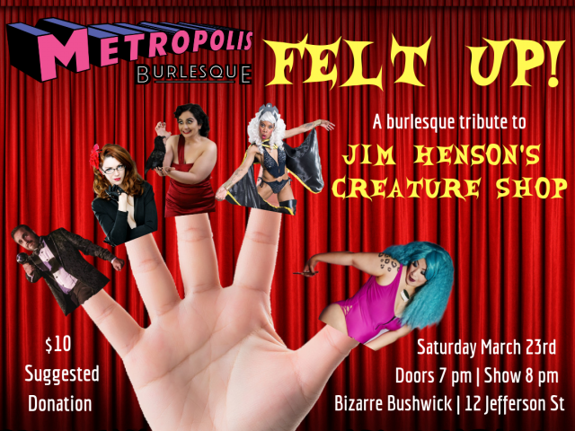 Felt Up! A Burlesque Tribute to Jim Henson