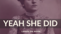 Yeah She Did: She Built This City