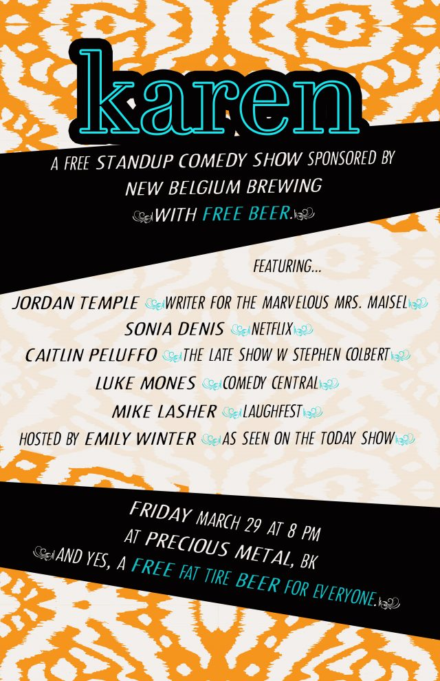 KAREN: A new comedy show w/ FREE BEER & acts from Mrs. Maisel, Netflix & Comedy Central