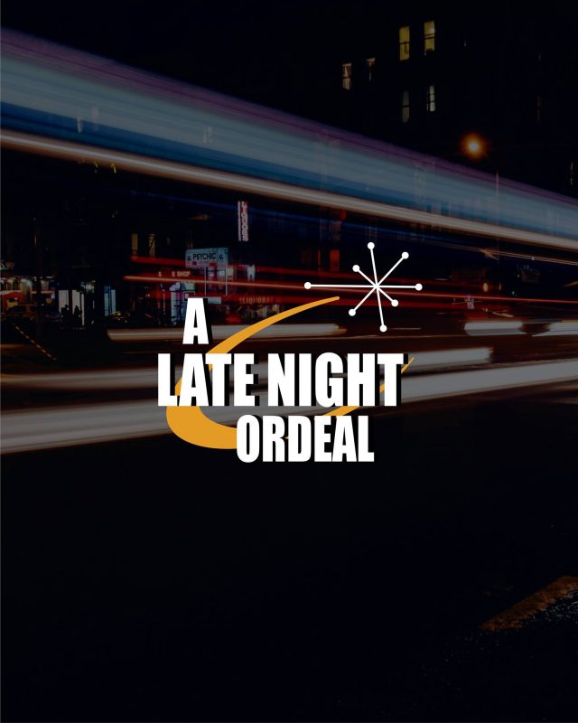 A Late Night Ordeal
