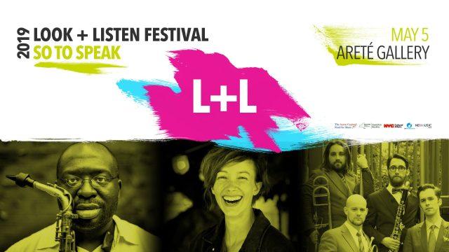 """2019 LOOK + LISTEN FESTIVAL """"SO TO SPEAK"""""""