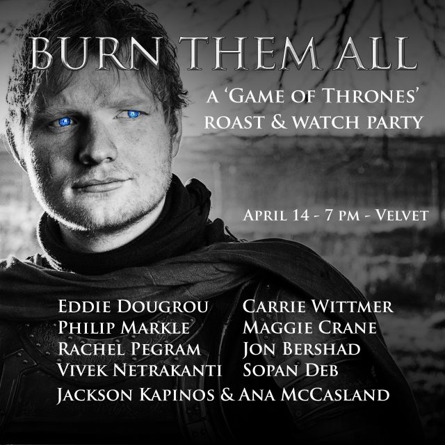 Burn Them All: A 'Game of Thrones' Roast and Watch Party