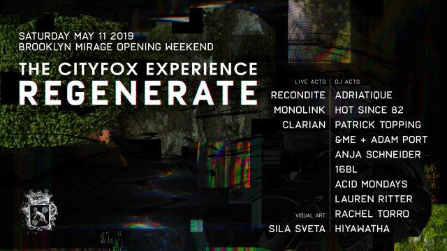 The Brooklyn Mirage Opening Weekend – Cityfox Regenerate