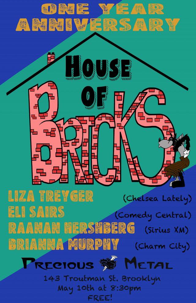 House of Bricks: One Year Anniversary Show