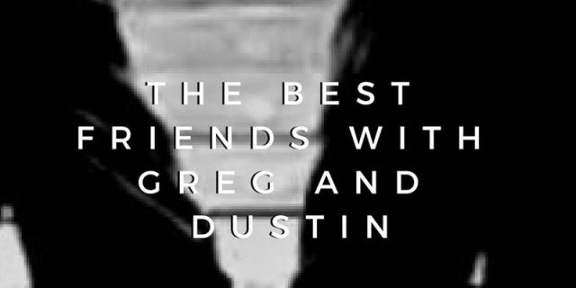 The Best Friend with Greg and Dustin hosted by Lawson Leong and Benel Germosen