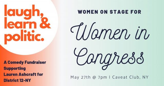 Women on Stage For Women in Congress: A Fundraiser for Lauren Ashcraft