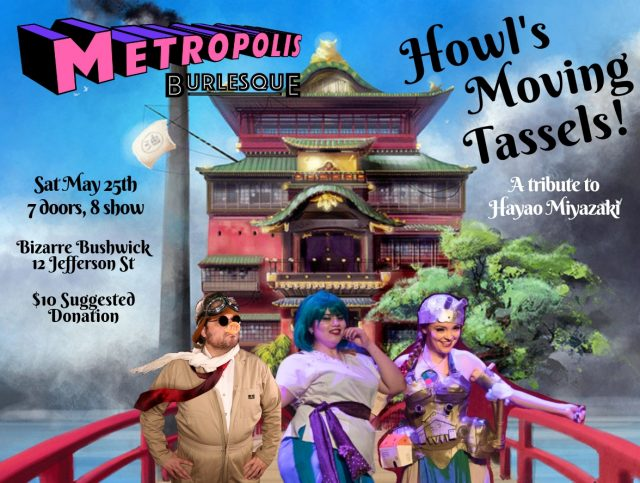 Howl's Moving Tassels: A Burlesque Tribute to Miyazaki