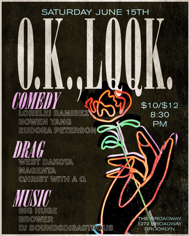 O.K., LQQK. – A NITE OF QUEER COMEDY, DRAG, MUSIC & DANCE