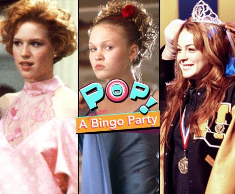 Pop! A Bingo Party: Teen Movies Edition