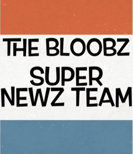 The Bloobz Super Newz Team