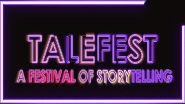 TALEFEST: A FESTIVAL OF STORYTELLING