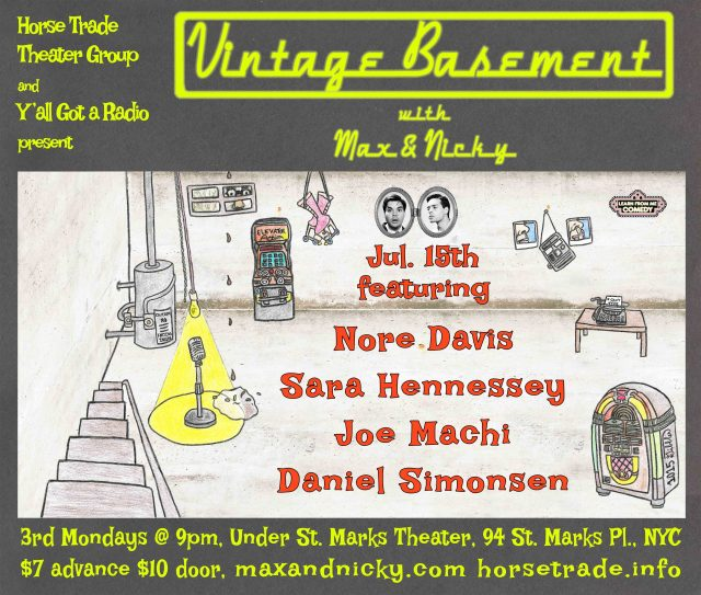 Vintage Basement w/ Max & Nicky, ft. JOE MACHI, NORE DAVIS, DANIEL SIMONSEN, SARA HENNESSEY, and A VERY SPECIAL GUEST!