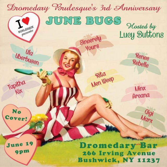 Dromedary Burlesque's Third Anniversary: June Bugs