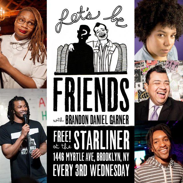 Let's Be Friends – Free comedy in Bushwick