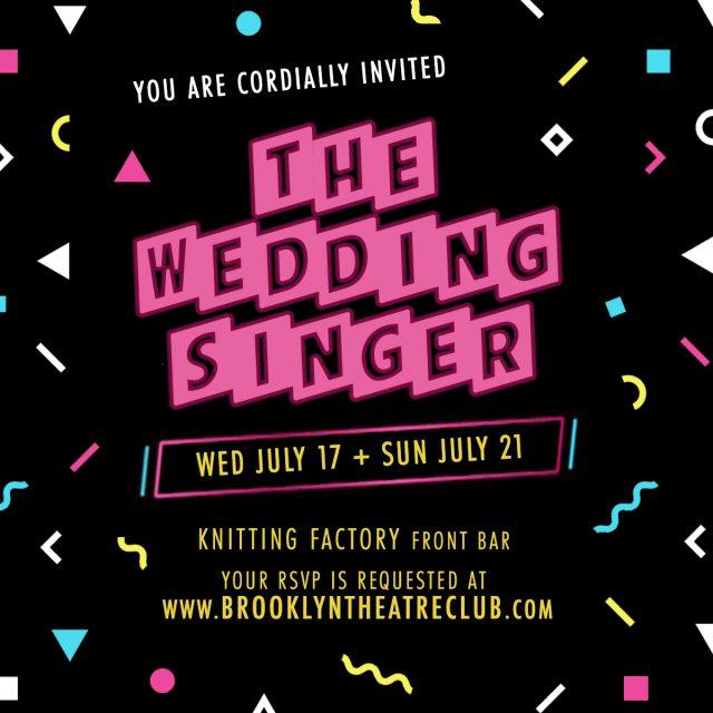 THE WEDDING SINGER, presented by brooklyn theatre club!