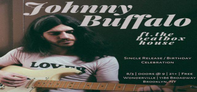 Johnny Buffalo Single Release & Birthday Party ft. Beatbox House